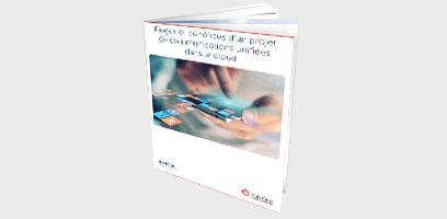 Pièges et bénéfices d'un projet de communications unifiées dans le cloud