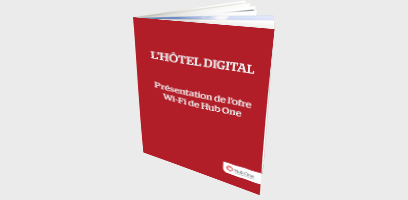 L'hôtel digital - Présentation de l'offre Wifi de Hub One