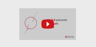Vidéo présentation Wifi 6