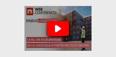 Vidéo Webinaire 5G Logistique