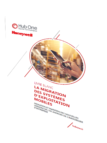 Livre Blanc Migration Android Hub One Honeywell