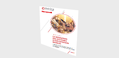 Livre Blanc Migration Android Hub One Honeywell